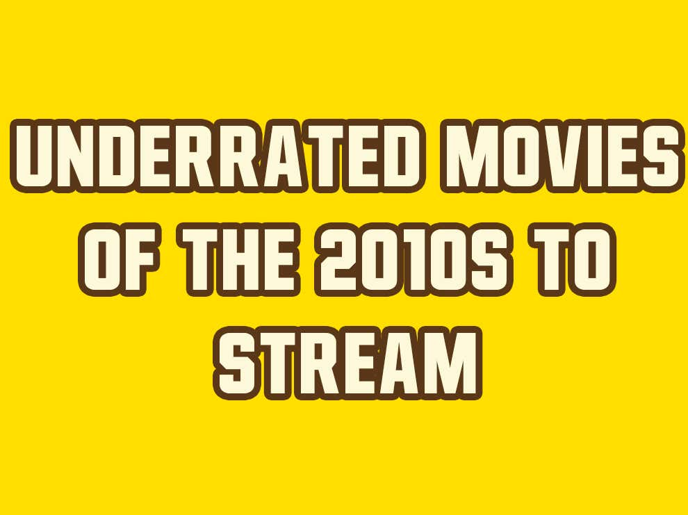 10 Underrated Movies Of The Decade You Can Stream Right Now