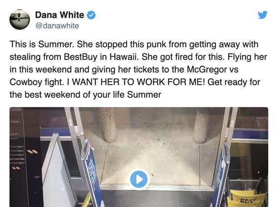 Dana White Is Flying A Fired Best Buy Security Guard To Vegas For McGregor/Cowboy And Offering Her A Job Because He's The Man