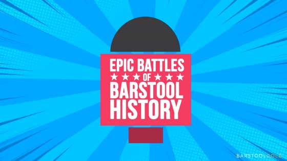 Epic Battles of Barstool History