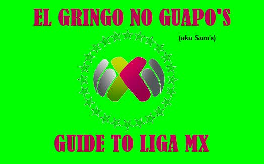 Barstool s Weekend Soccer Preview The EL GRINGO NO GUAPO S GUIDE To LIGA MX Edition Barstool Bets