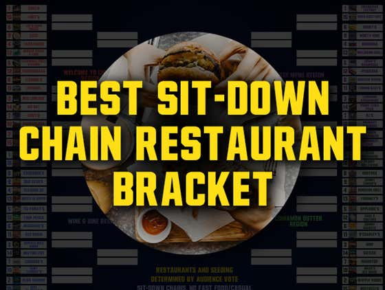 Best Sit-Down Chain Restaurant Bracket (Final 4 VOTING OPEN)