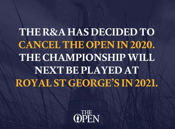 BREAKING: The 2020 Open Championship Has Officially Been Cancelled