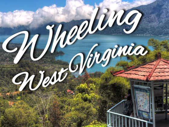 Sightseeing in Wheeling, West Virginia