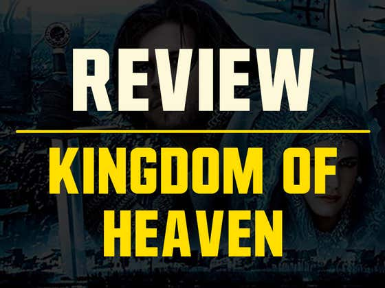 A Retroactive Review of Ridley Scott's 'Kingdom of Heaven'