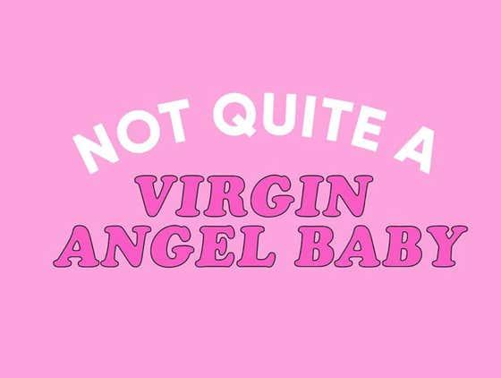 Not Quite A Virgin Angel Baby