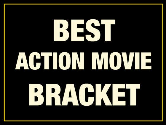 THE ELITE EIGHT Of The Best Action Movie Since 1980 Bracket