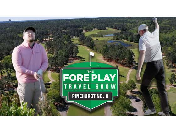 The Fore Play Travel Show: Pinehurst No. 8