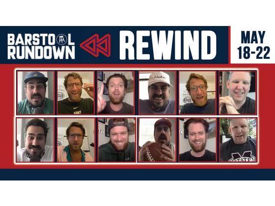 Rundown Rewind May 18 - 22