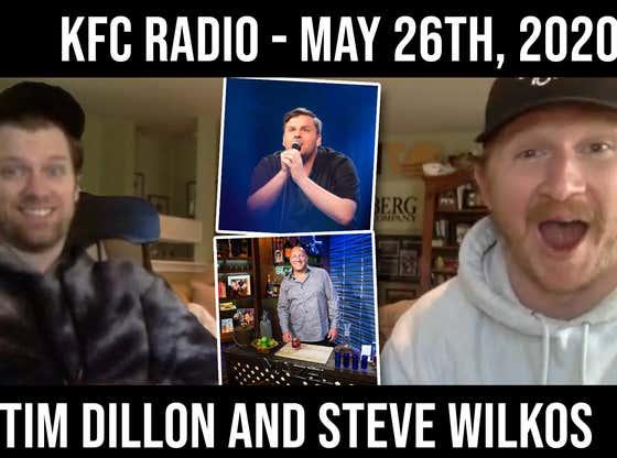"KFC Radio - Tim Dillon, Steve Wilkos, You Killed ""Karen"", The Memorial Day Hangover Podcast"