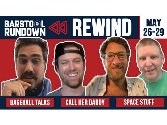 Rundown Rewind May 25 - 28