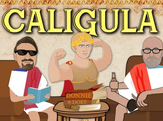 Caligula Was One Twisted Dude | DONNIE DOES HISTORY (Feat. Large)