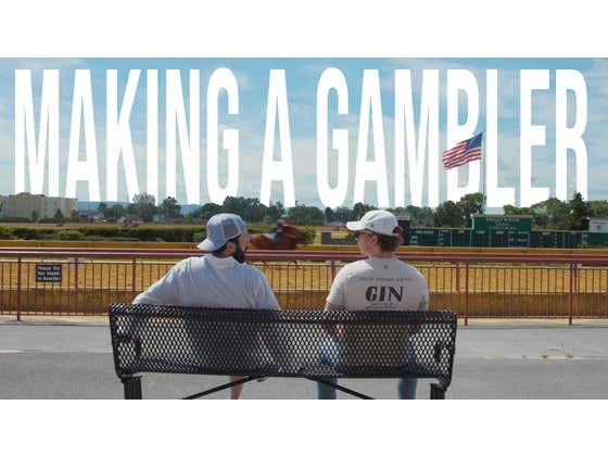 Making a Gambler: Bettin The Ponies