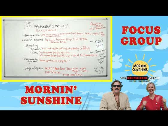Mornin' Sunshine: Donnie Does A Focus Group
