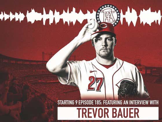 Starting 9 Podcast Ep. 185: Trevor Bauer