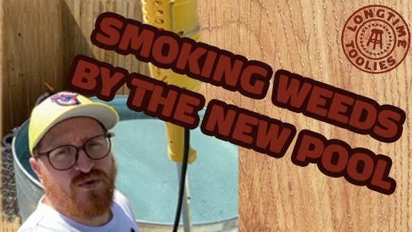 Longtime Toolies: Smokin Weeds In The Stock Tank Pool
