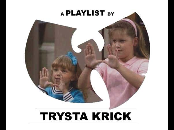 "Weekend Playlist - Trysta's ""Wu-Tang Stan's Ain't Nuthin To Fuck Wit"" Playlist. BONUS Now Up On Apple Music"