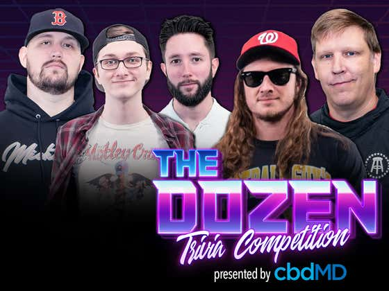 All-Time Great Trivia Match With Wild Finish (The Dozen presented by cbdMD: Episode 043)