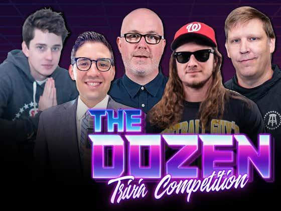 Back-And-Forth Trivia Slugfest As Contestants Flex Their Knowledge (The Dozen: Episode 047)