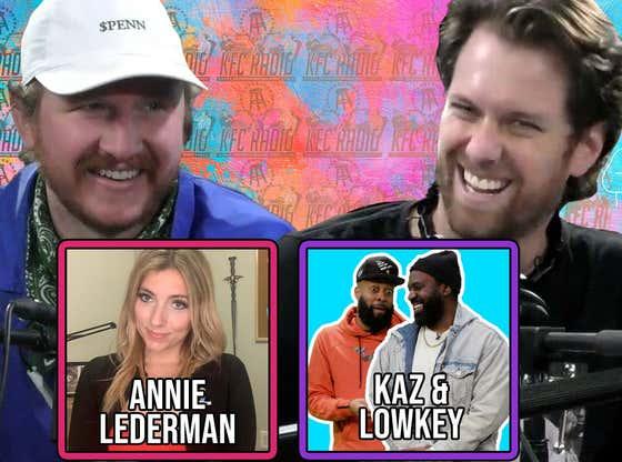 KFC Radio: Annie Lederman, Kaz & Lowkey, Leftover Garbage, and He's Dating His Step Sister