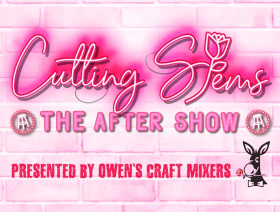 Cutting Stems: The After Show REPLAY