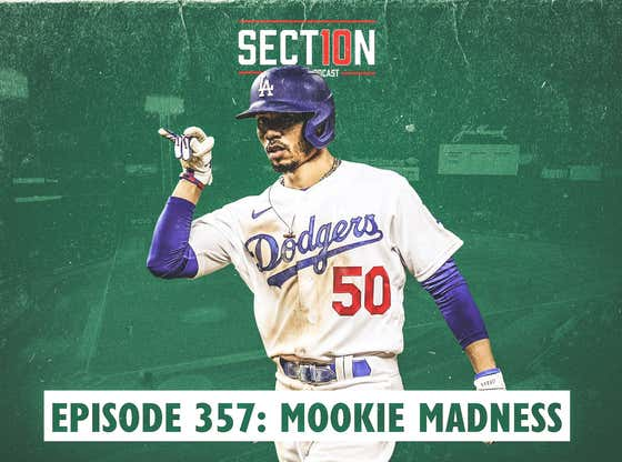Section 10 Podcast Ep. 357: Mookie Madness