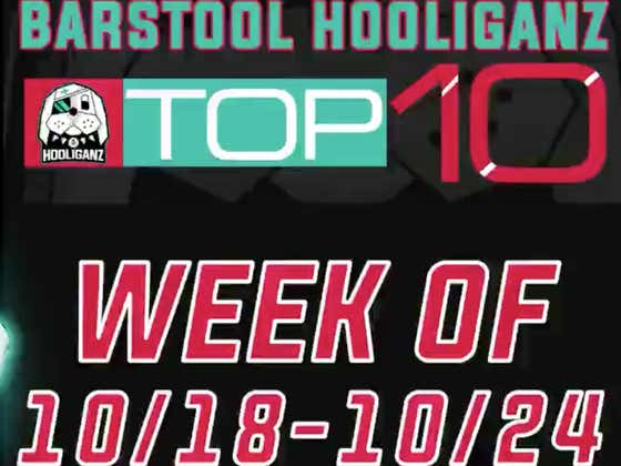 Barstool HooliganZ Top 10 Viewer Highlights Of The Week - SUBMIT YOUR CLIP HERE