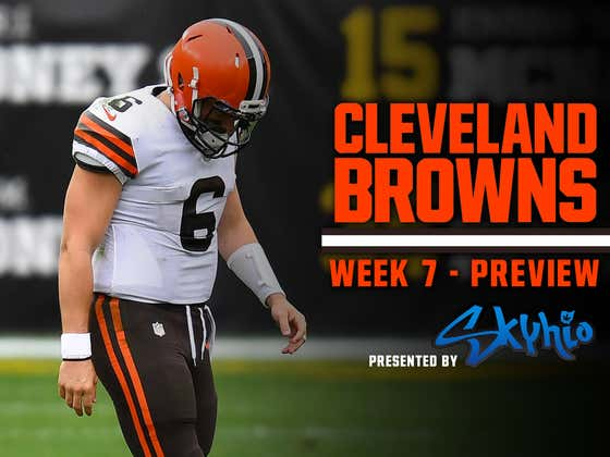 The Sky Is Falling In Cleveland, Despite The Browns Being 4-2 - Week 7 Preview Presented By Skyhio
