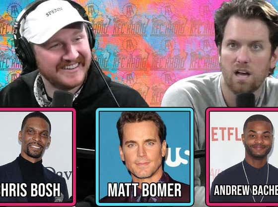 "KFC Radio: Chris Bosh, Matt Bomer, Andrew ""King Bach"" Bachelor, and Livin in Simp City"