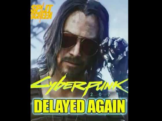 Cyberpunk 2077 Has Been Delayed - AGAIN #SplitScreen