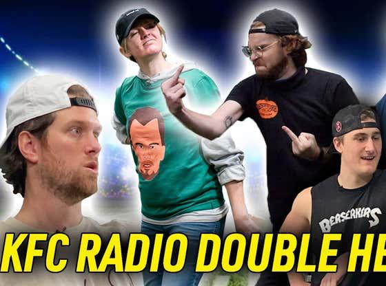 Stool Streams: A KFC Radio Double Header