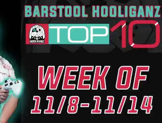 Barstool HooliganZ Top 10 Viewer Highlights Of The Week 11/8 - 11/14 SUBMIT YOUR CLIP HERE