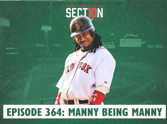 Section 10 Podcast Ep. 364: Manny Being Manny