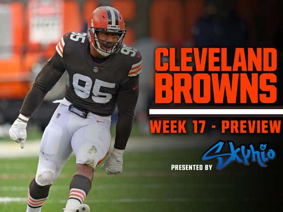 It's Simple: Win And You're In - Browns Week 17 Preview Presented By Skyhio