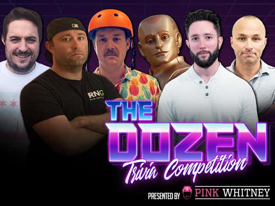 Highly-Anticipated Debut Of Kirk In Trivia Battle With Chicago Boys (The Dozen presented by Pink Whitney: Episode 072)
