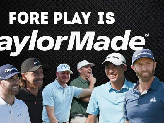 Fore Play is TaylorMade