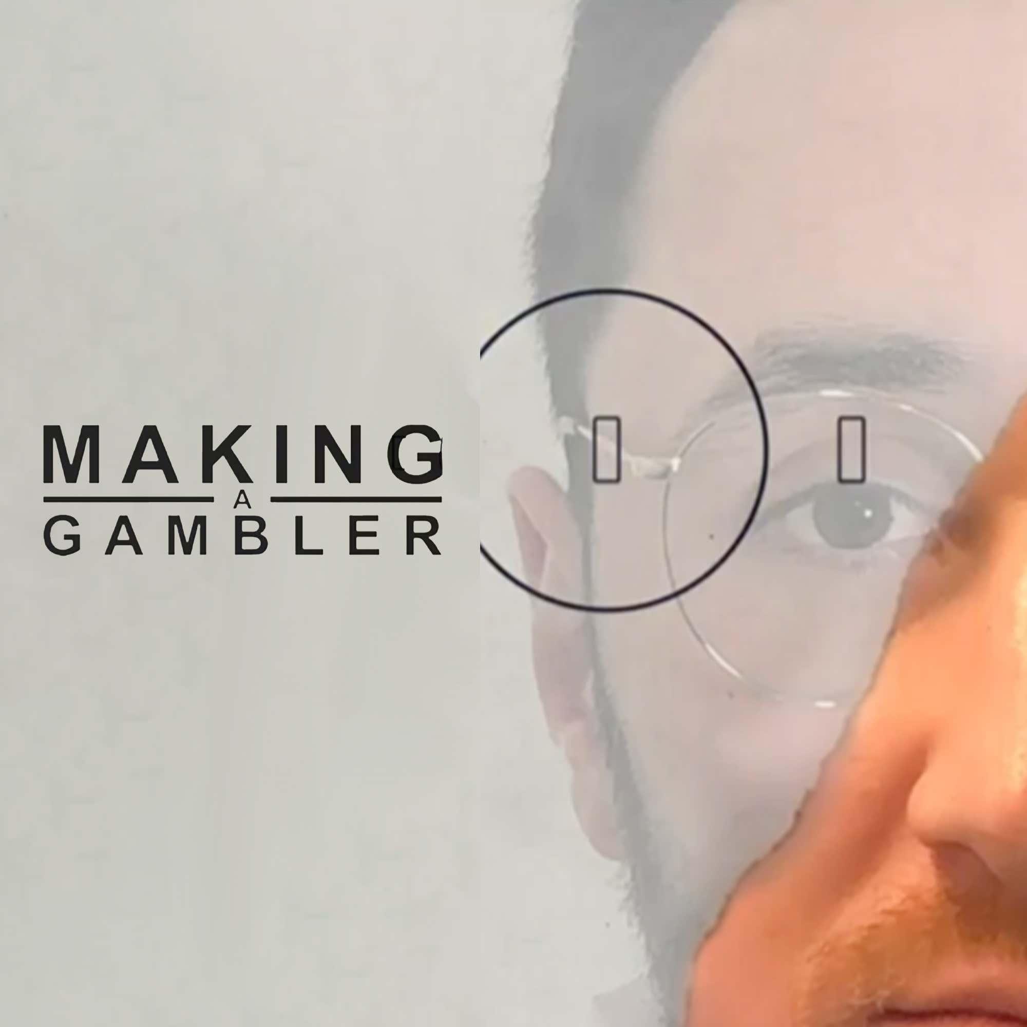 Making a Gambler
