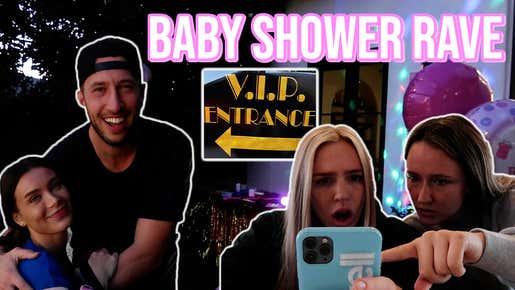 WE THREW A BABY SHOWER RAVE | ft. MY BOYFRIEND & LANA RHOADES