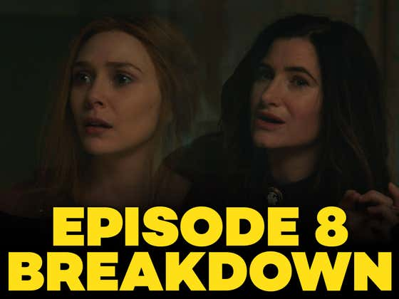 WandaVision (Episode 8 Breakdown): What The Hell Is Happening?