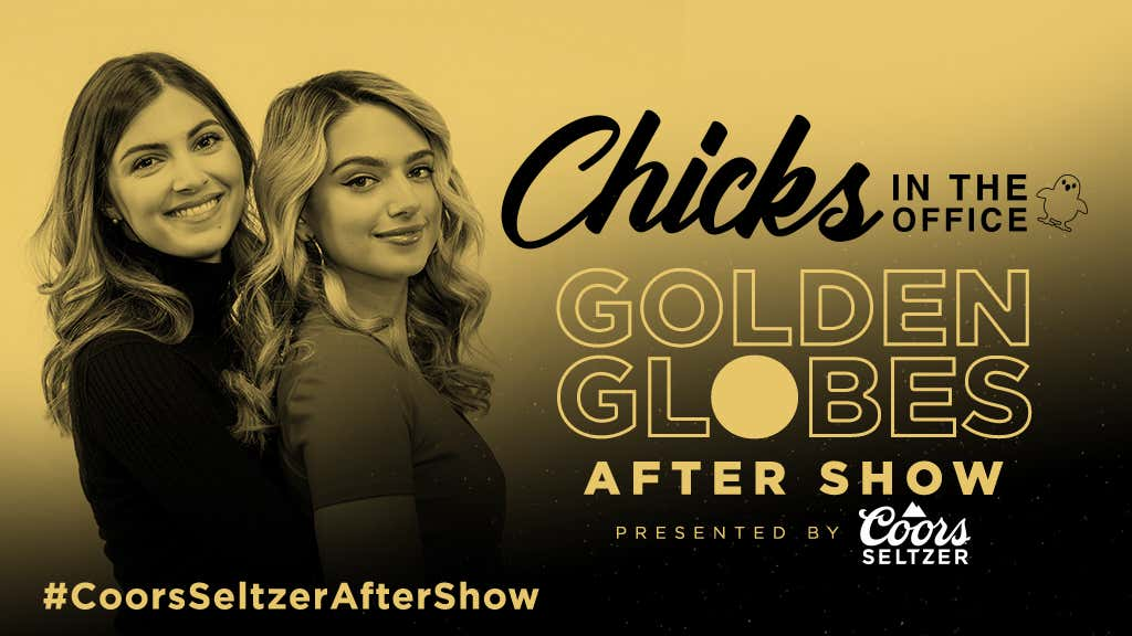 Chicks in the Office Golden Globes After Show presented by Coors Seltzer