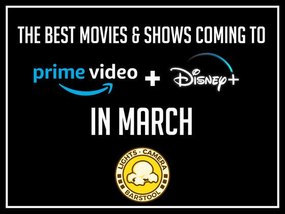 The Best Movies & Shows Coming To Prime Video And Disney+ In March