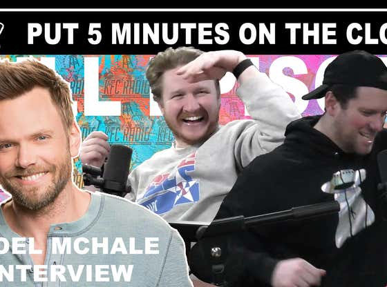 KFC Radio: Joel McHale || Put 5 More Minutes on the Clock