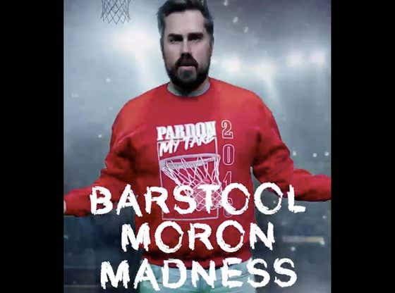 Handicapping Barstool Moron Madness And How You Can Play