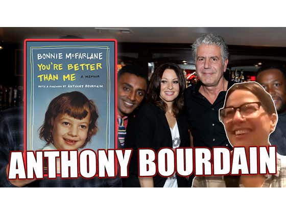 Bonnie McFarlane Talks About Her Friendship With the Late Anthony Bourdain