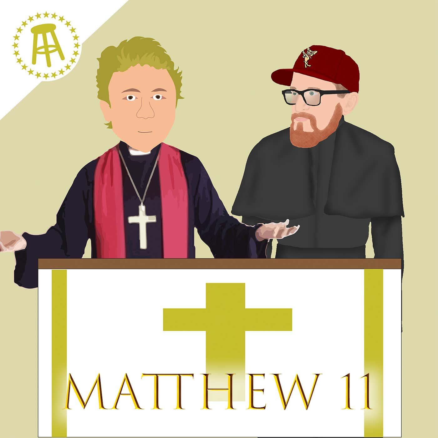8. Matthew 11 - Jesus was Hangry
