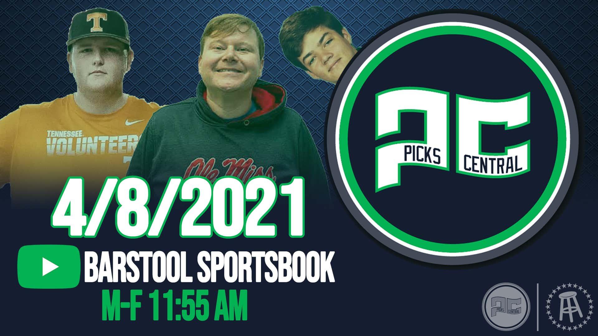 Barstool Sports Picks Central with Ben Mintz    Thursday, April 8th, 2021