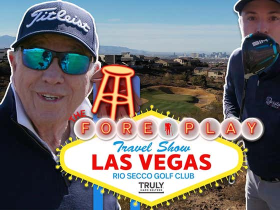Butch Harmon Crashes Our Round - The Fore Play Travel Series: Rio Secco Golf Club