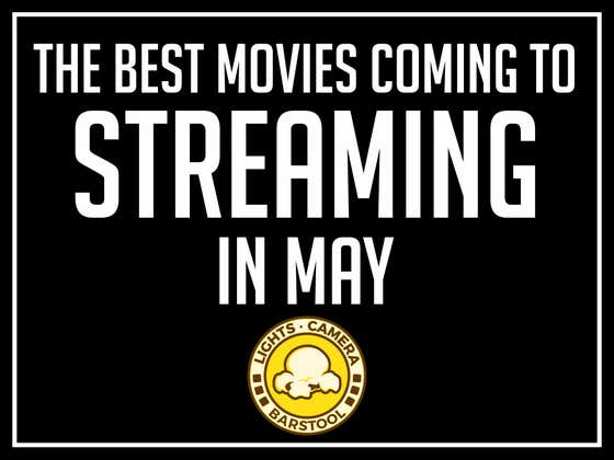 Here Are All The Best Movies Coming And Going From Streaming In May