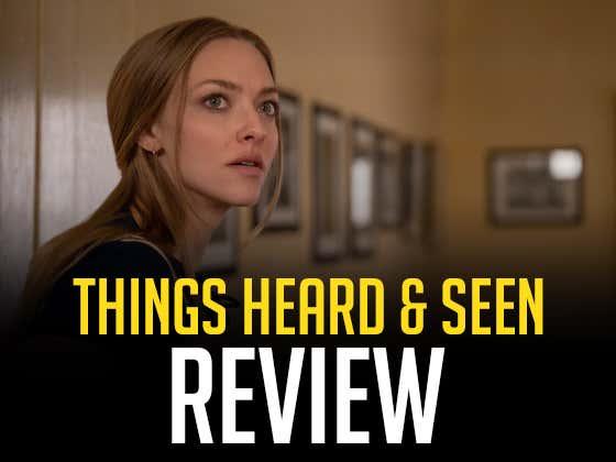 The New Netflix Horror 'Things Heard & Seen' Sucks Butt