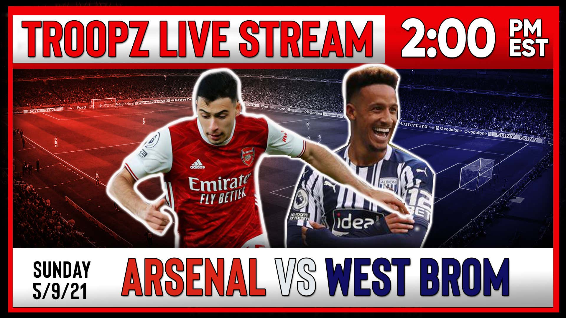 ARSENAL VS WEST BROM   LIVE WATCHALONG W/ TROOPZ AND ZAH