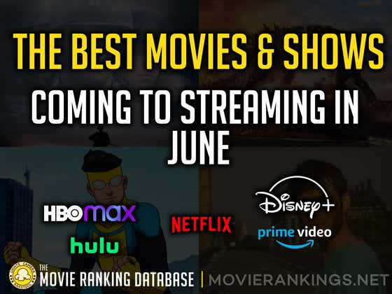 All Of The BEST Movies And Shows Coming To Streaming In June
